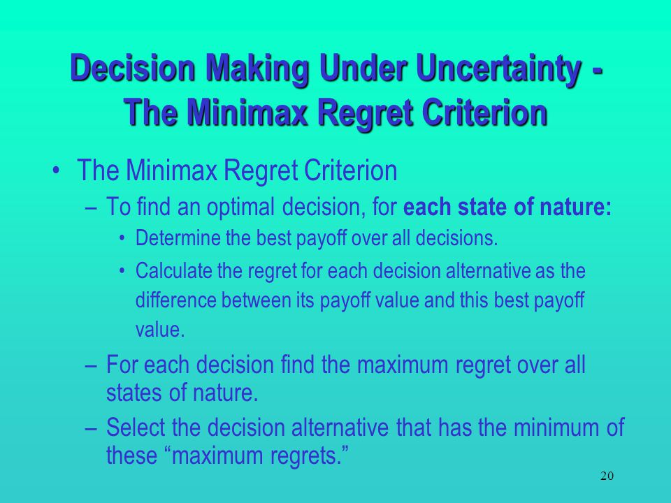 Decision Making Under Uncertainty - The Minimax Regret Criterion