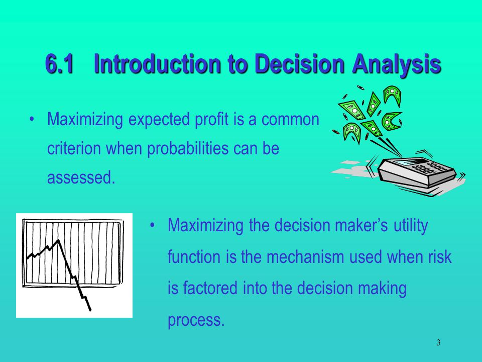 6.1 Introduction to Decision Analysis