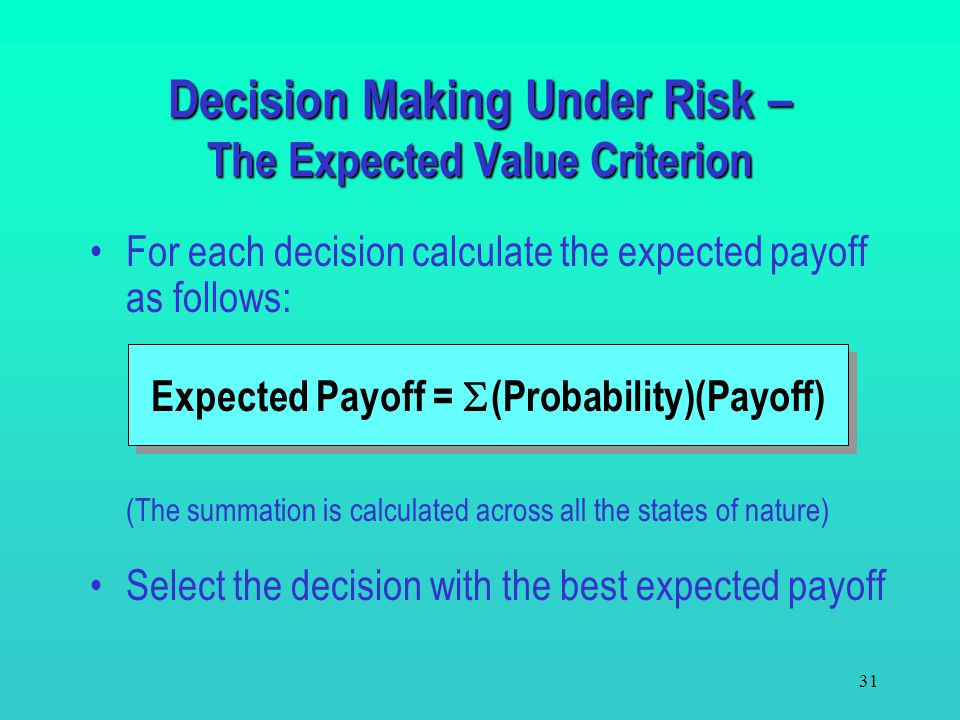 Decision Making Under Risk – The Expected Value Criterion