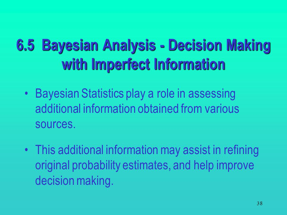 6.5 Bayesian Analysis - Decision Making with Imperfect Information