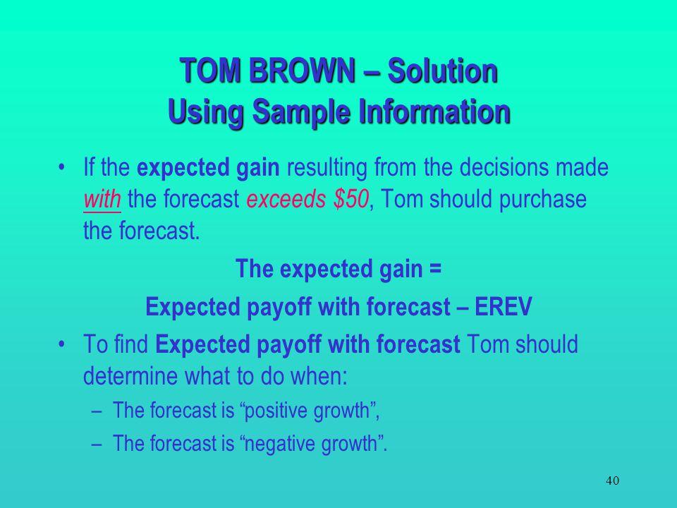 TOM BROWN – Solution Using Sample Information