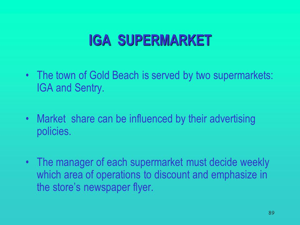 IGA SUPERMARKET The town of Gold Beach is served by two supermarkets: IGA and Sentry.