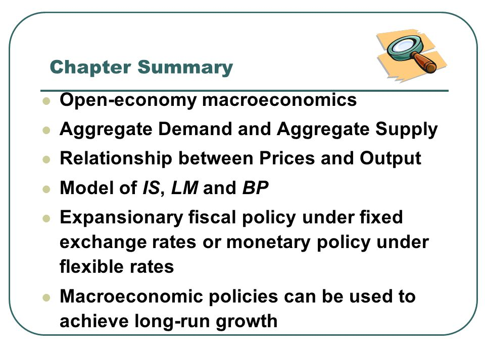 Chapter Summary Open-economy macroeconomics. Aggregate Demand and Aggregate Supply. Relationship between Prices and Output.