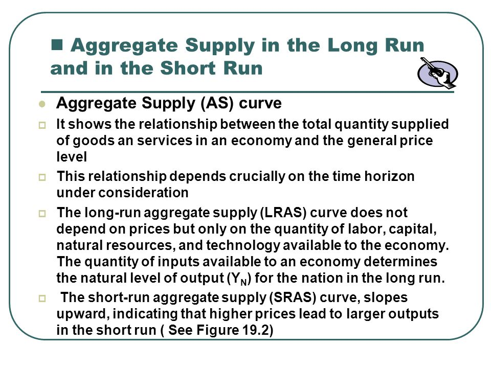 Aggregate Supply in the Long Run and in the Short Run