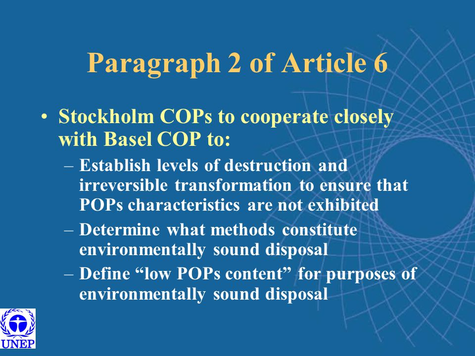 Paragraph 2 of Article 6 Stockholm COPs to cooperate closely with Basel COP to: