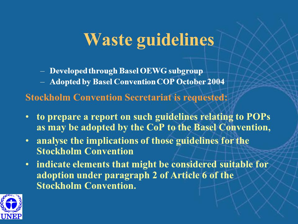 Waste guidelines Stockholm Convention Secretariat is requested:
