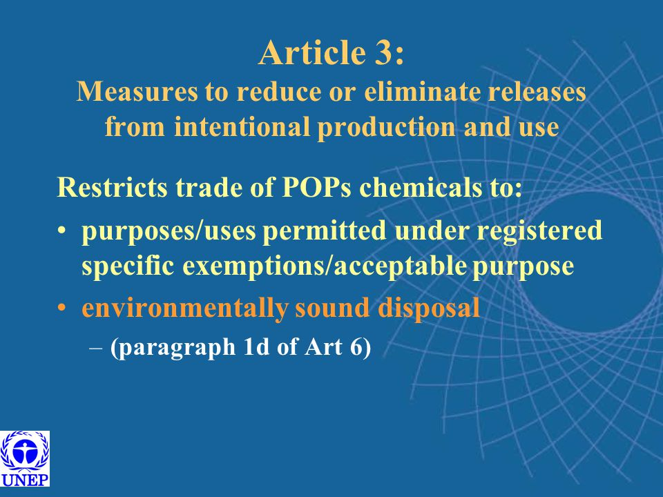 Article 3: Measures to reduce or eliminate releases from intentional production and use