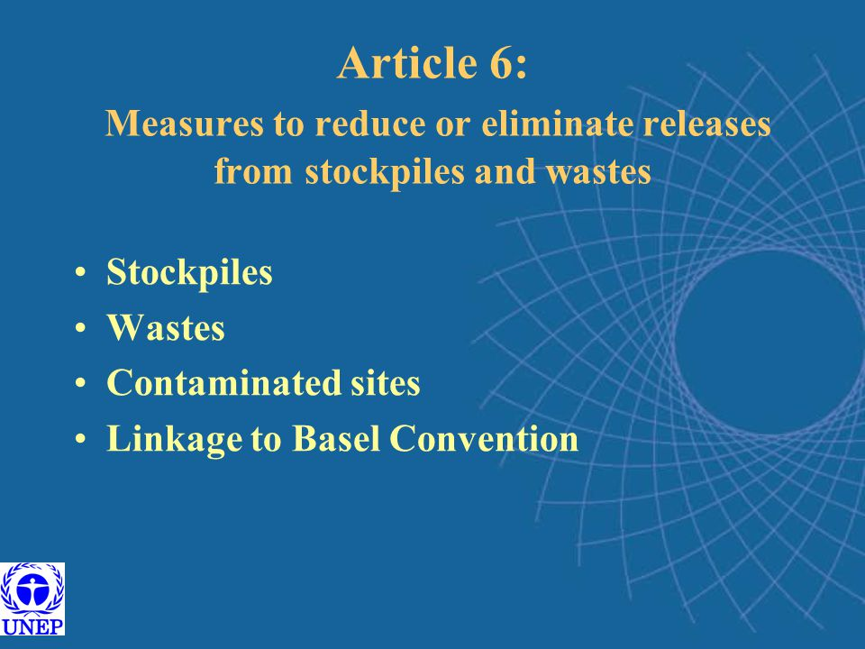 Article 6: Measures to reduce or eliminate releases from stockpiles and wastes