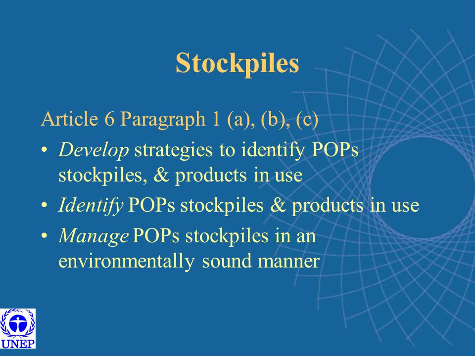 Stockpiles Article 6 Paragraph 1 (a), (b), (c)