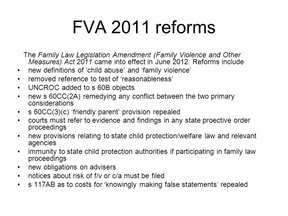 FVA 2011 reforms The Family Law Legislation Amendment (Family Violence and Other Measures) Act 2011 came into effect in June Reforms include.