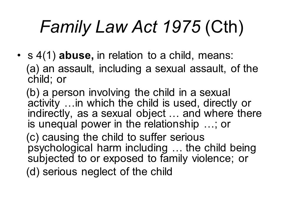Family Law Act 1975 (Cth) s 4(1) abuse, in relation to a child, means: