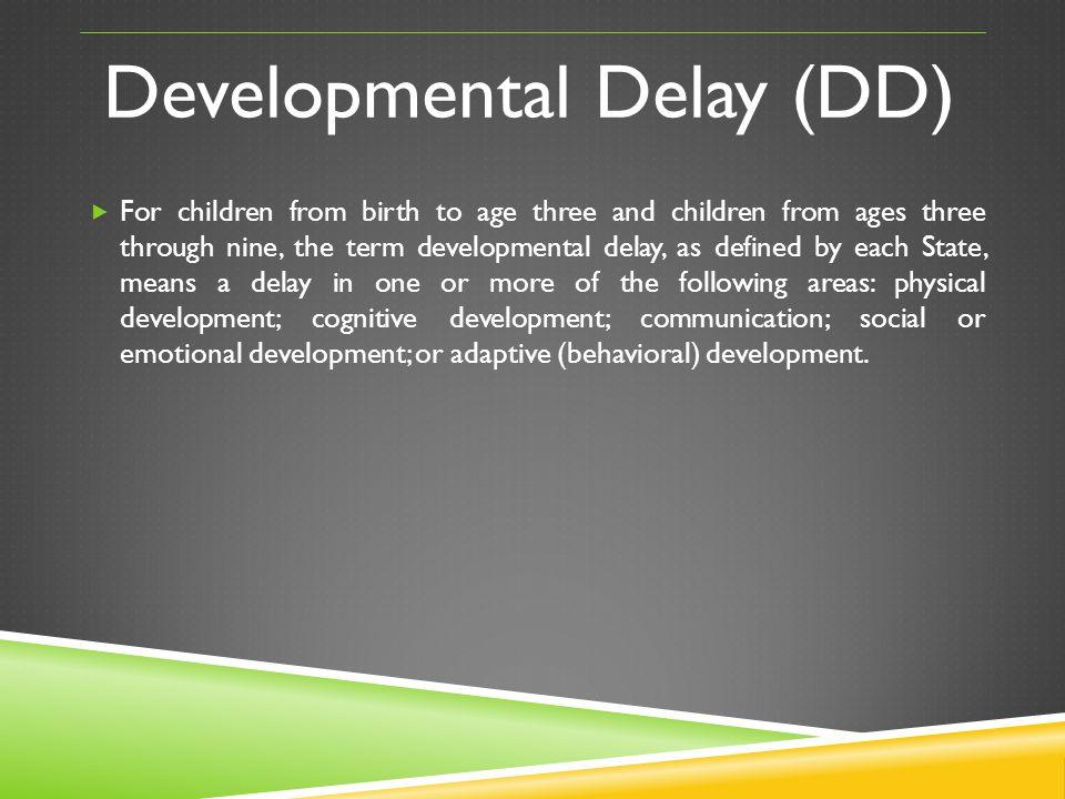 Developmental Delay (DD)