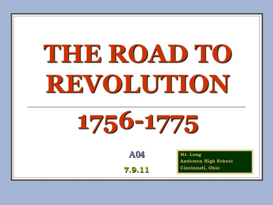 THE ROAD TO REVOLUTION 1756-1775