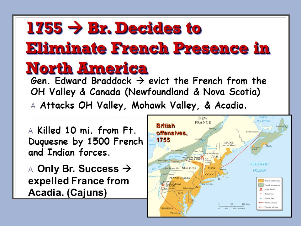 1755  Br. Decides to Eliminate French Presence in North America