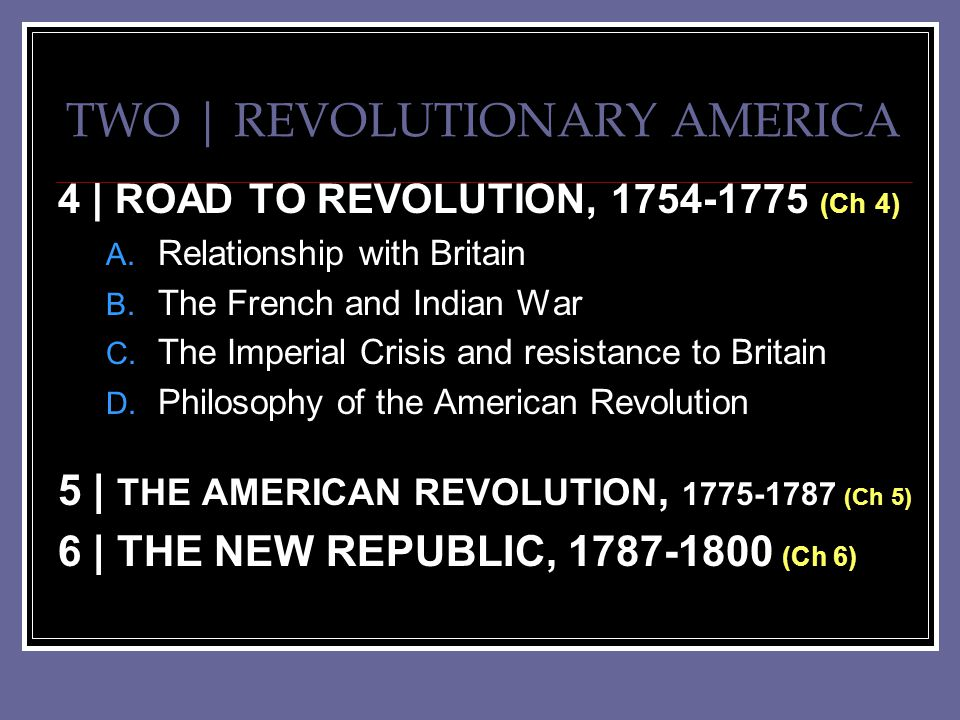 TWO | REVOLUTIONARY AMERICA