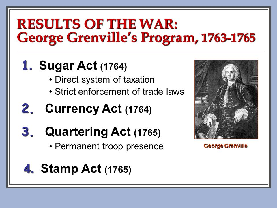 RESULTS OF THE WAR: George Grenville's Program, 1763-1765