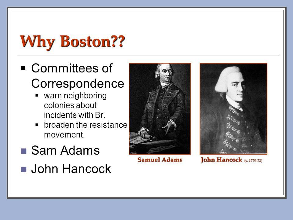 Why Boston Committees of Correspondence Sam Adams John Hancock