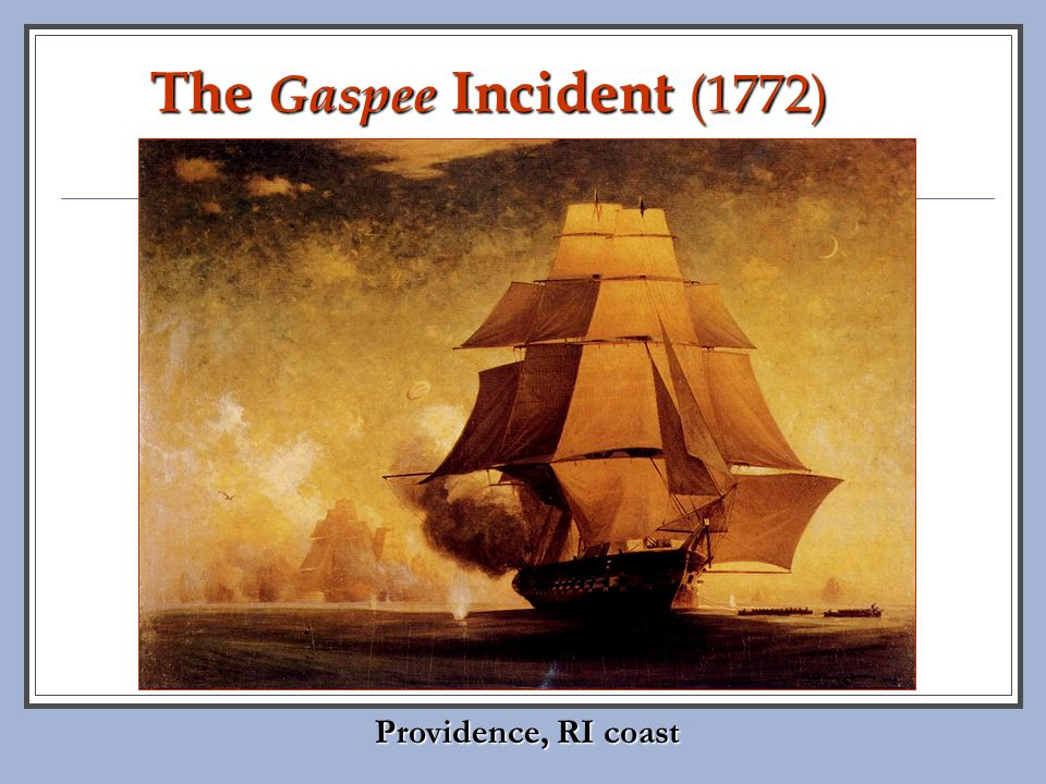 The Gaspee Incident (1772) Pojer Providence, RI coast