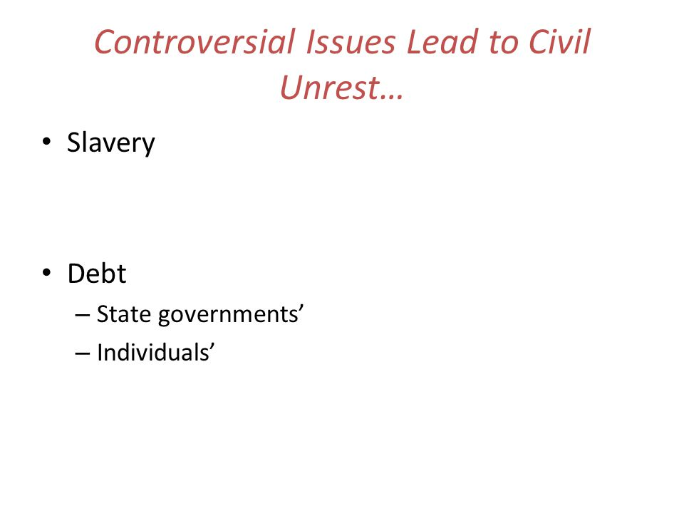 Controversial Issues Lead to Civil Unrest…