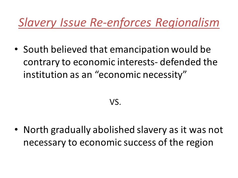 Slavery Issue Re-enforces Regionalism