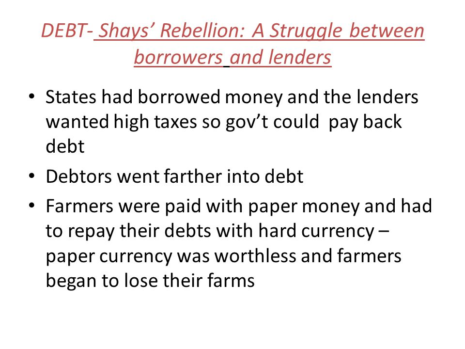DEBT- Shays' Rebellion: A Struggle between borrowers and lenders