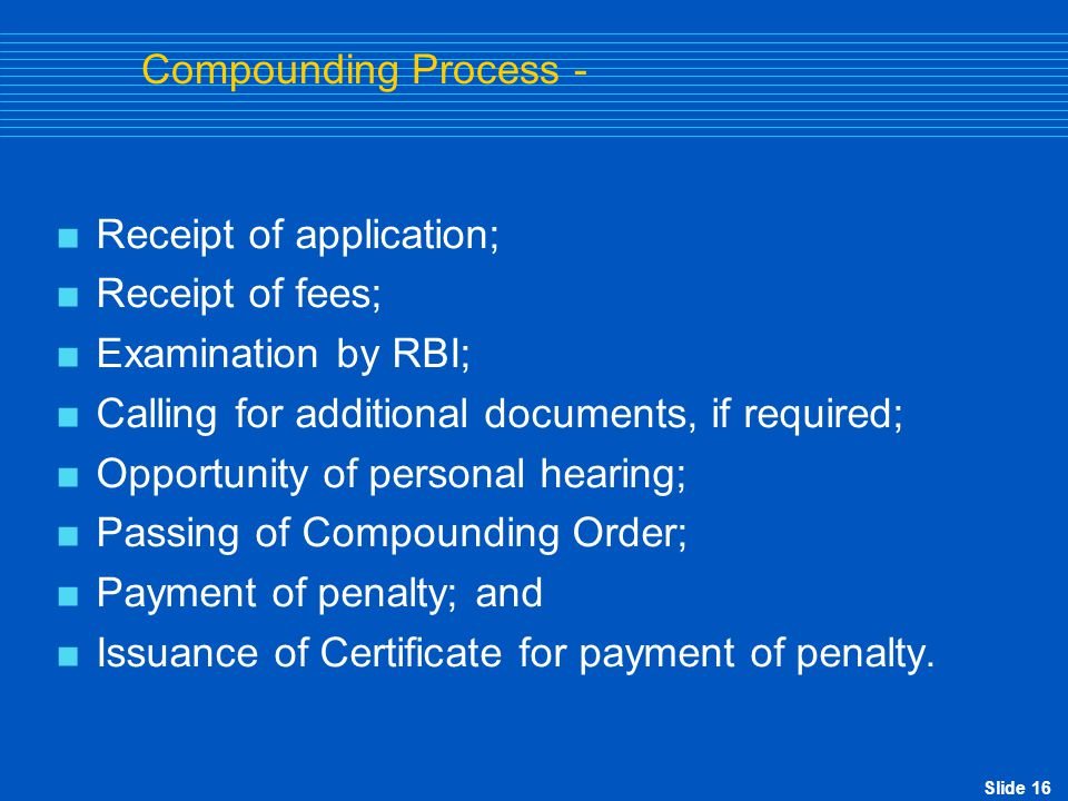 Compounding Process - Receipt of application; Receipt of fees; Examination by RBI; Calling for additional documents, if required;