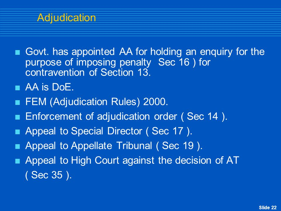 Adjudication Govt. has appointed AA for holding an enquiry for the purpose of imposing penalty Sec 16 ) for contravention of Section 13.