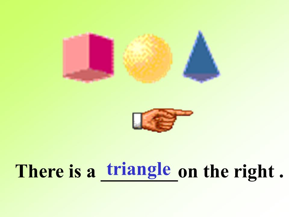triangle There is a ________on the right .