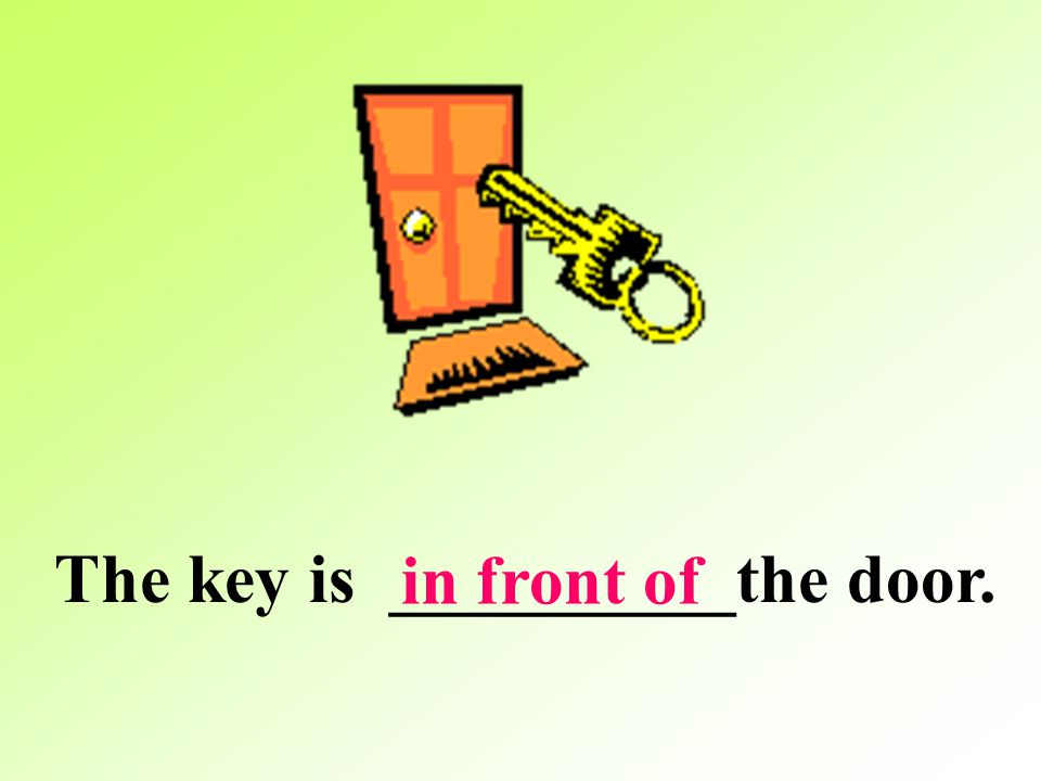 The key is __________the door.