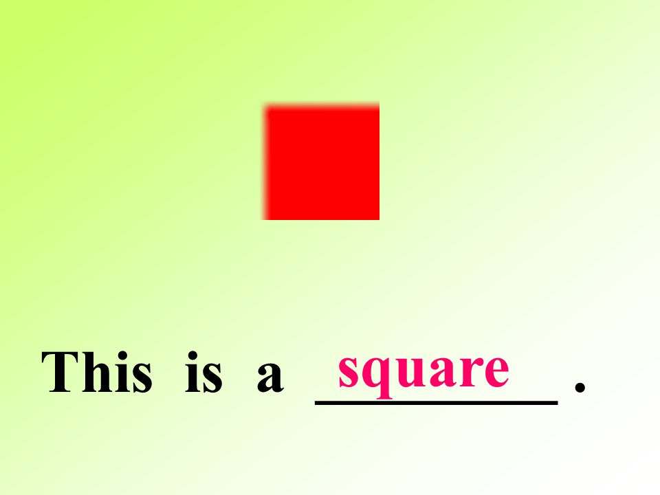 square This is a ________ .