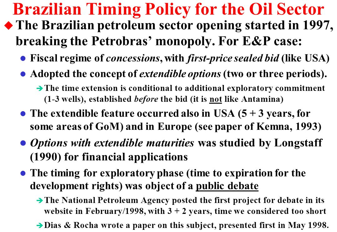 Brazilian Timing Policy for the Oil Sector