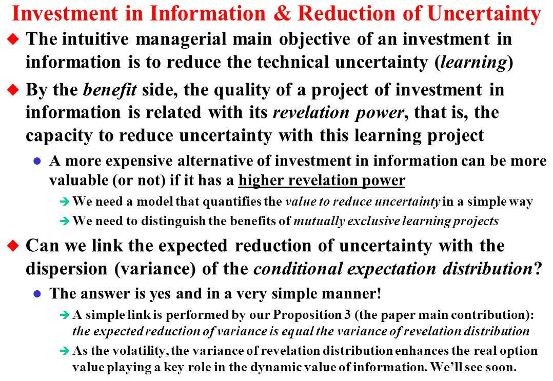 Investment in Information & Reduction of Uncertainty
