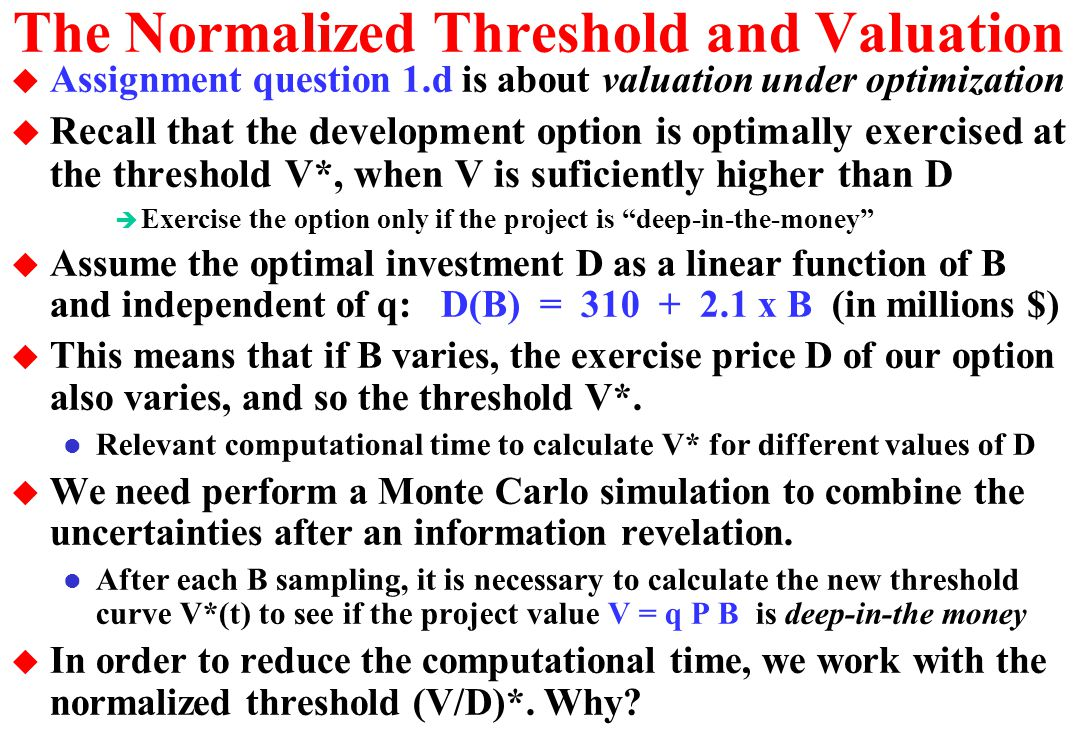 The Normalized Threshold and Valuation