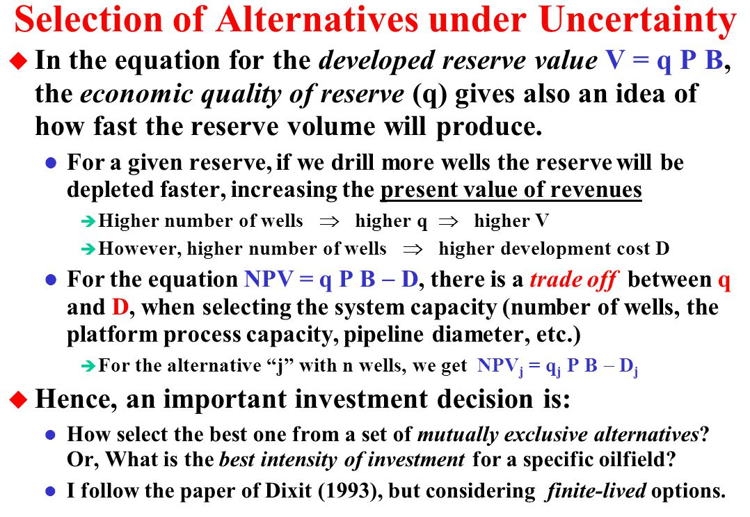 Selection of Alternatives under Uncertainty