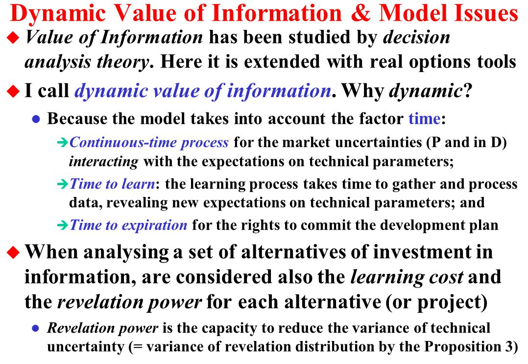Dynamic Value of Information & Model Issues