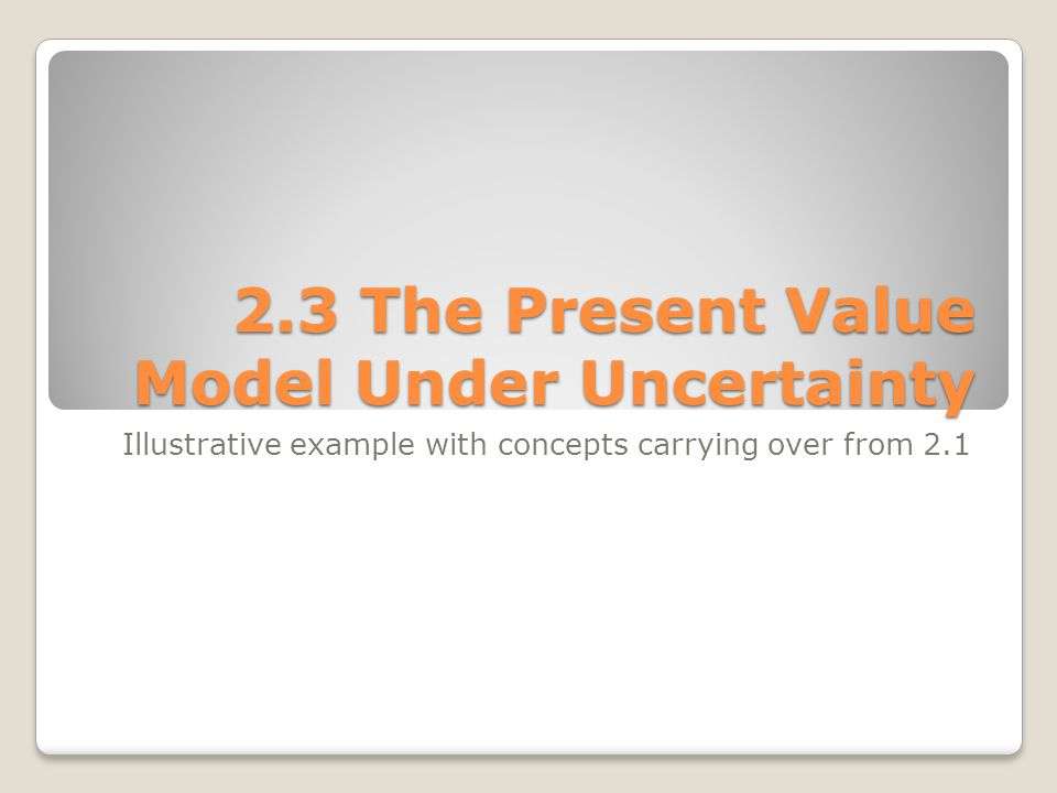 2.3 The Present Value Model Under Uncertainty