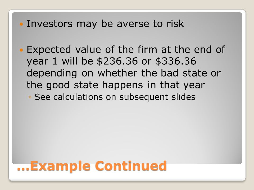 …Example Continued Investors may be averse to risk