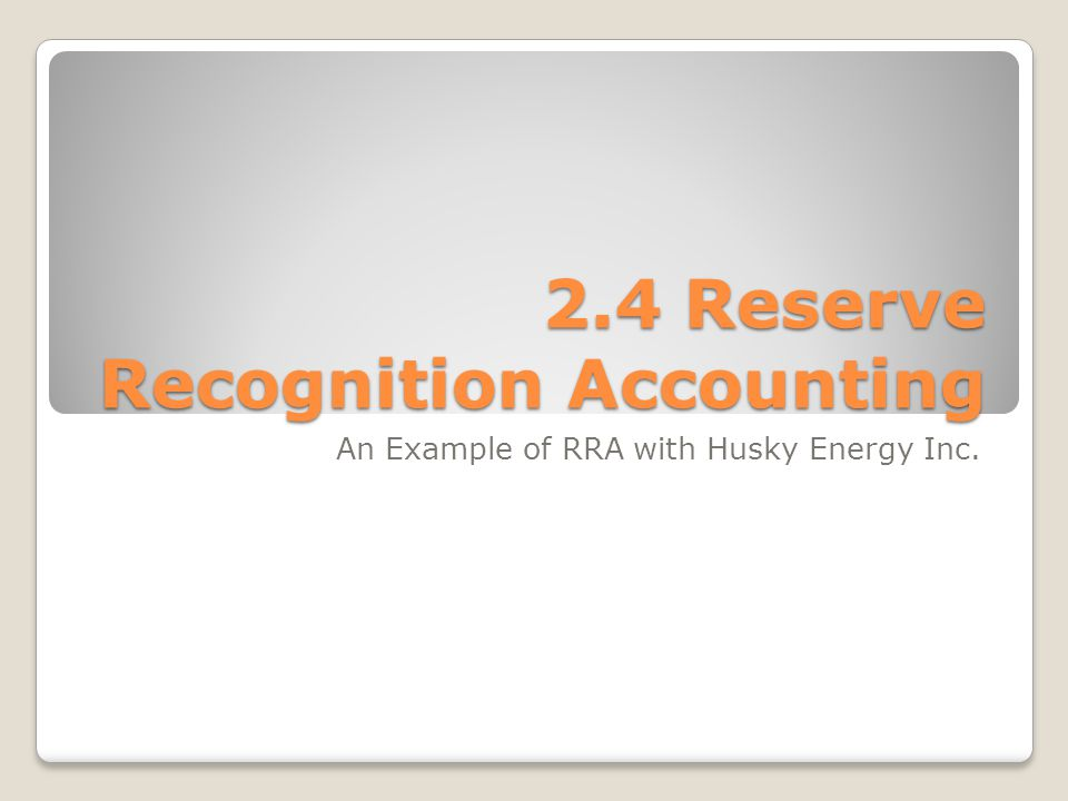 2.4 Reserve Recognition Accounting