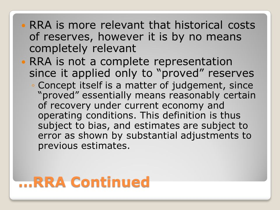 RRA is more relevant that historical costs of reserves, however it is by no means completely relevant