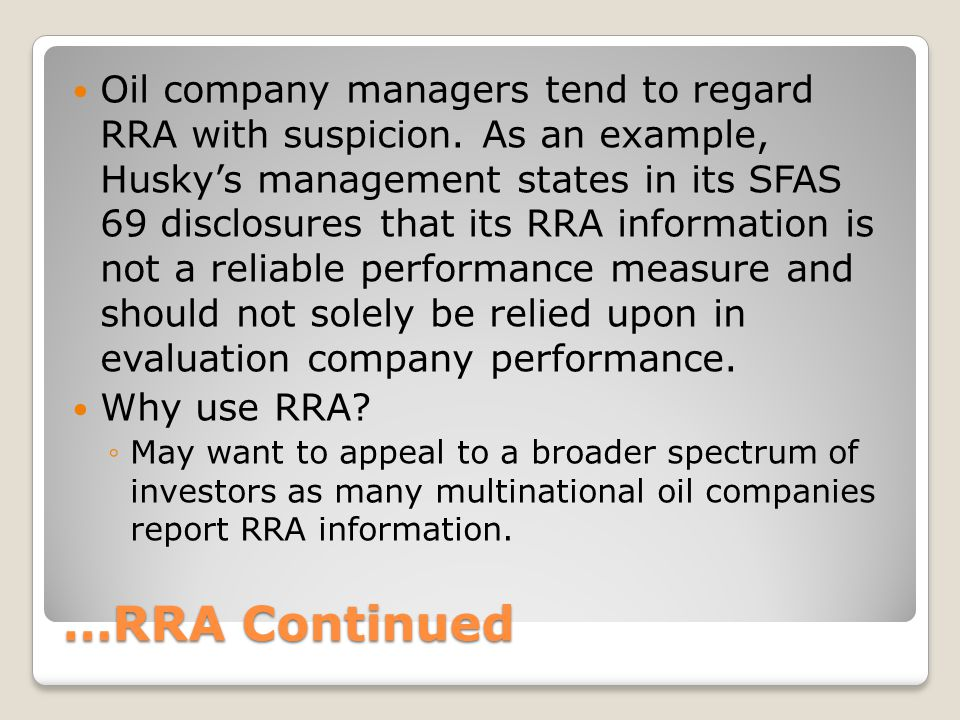 Oil company managers tend to regard RRA with suspicion