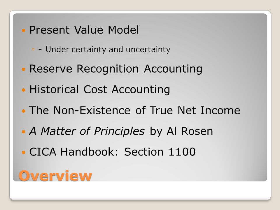 Overview Present Value Model Reserve Recognition Accounting