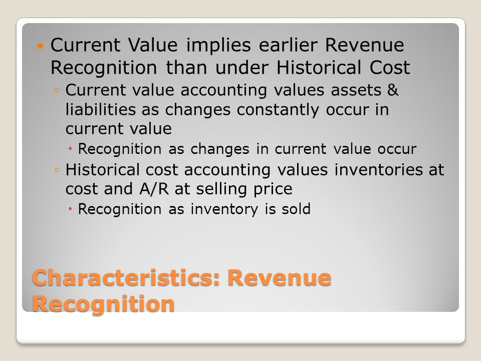 Characteristics: Revenue Recognition
