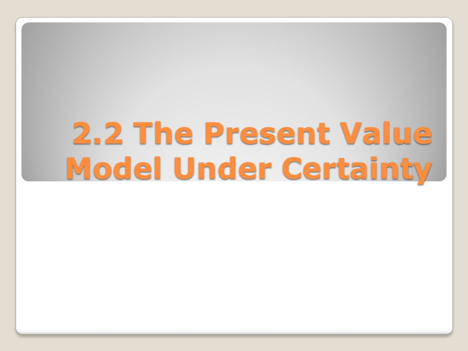 2.2 The Present Value Model Under Certainty