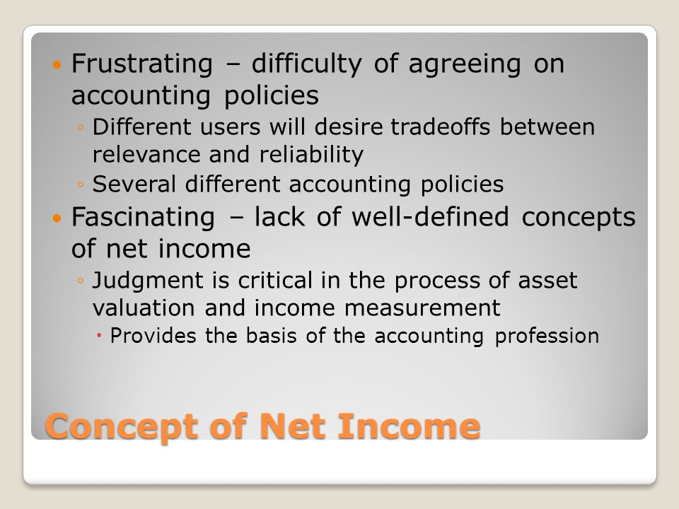 Frustrating – difficulty of agreeing on accounting policies