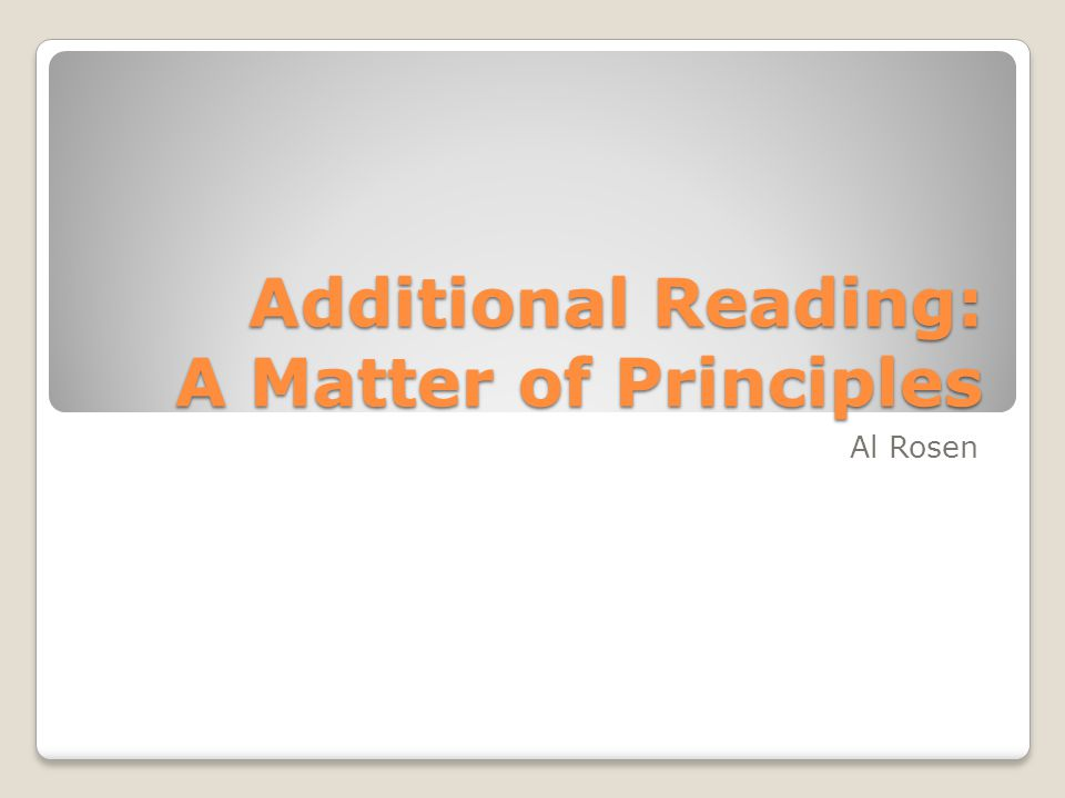 Additional Reading: A Matter of Principles