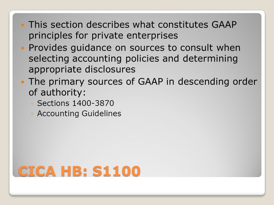 This section describes what constitutes GAAP principles for private enterprises