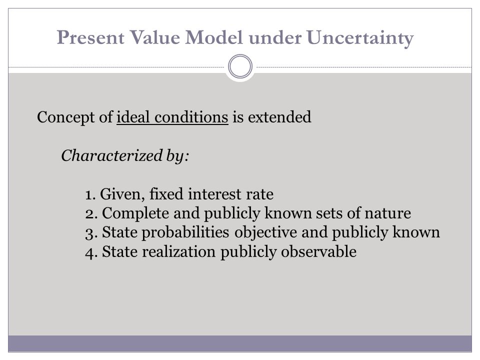 Present Value Model under Uncertainty