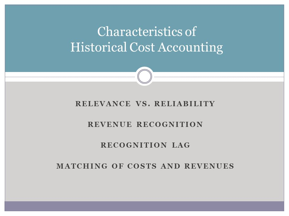 Characteristics of Historical Cost Accounting