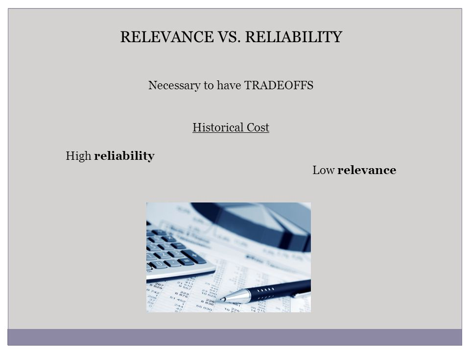 RELEVANCE VS. RELIABILITY