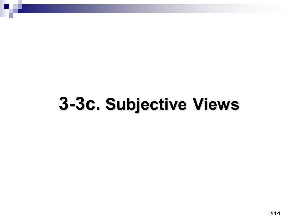 3-3c. Subjective Views 114 114